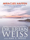 Miracles Happen (eBook): The Transformational Healing Power of Past Life Memories